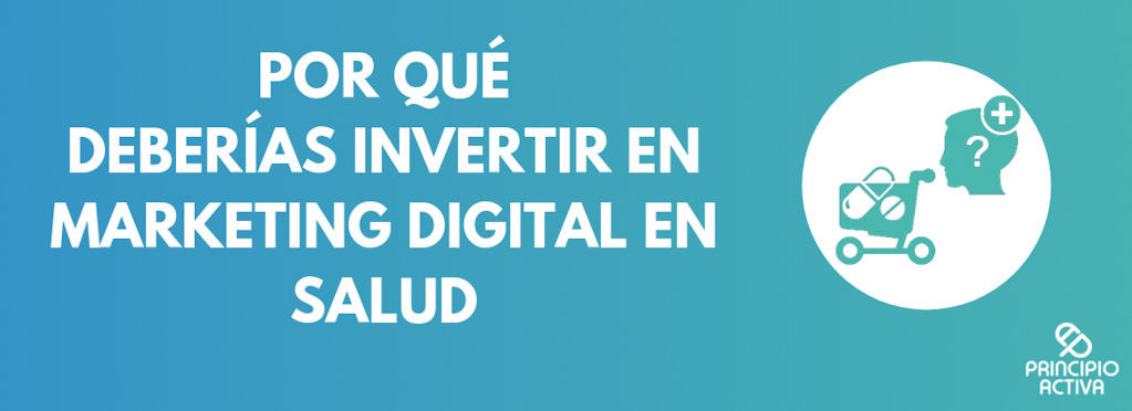 Por qué deberías invertir en marketing digital en salud