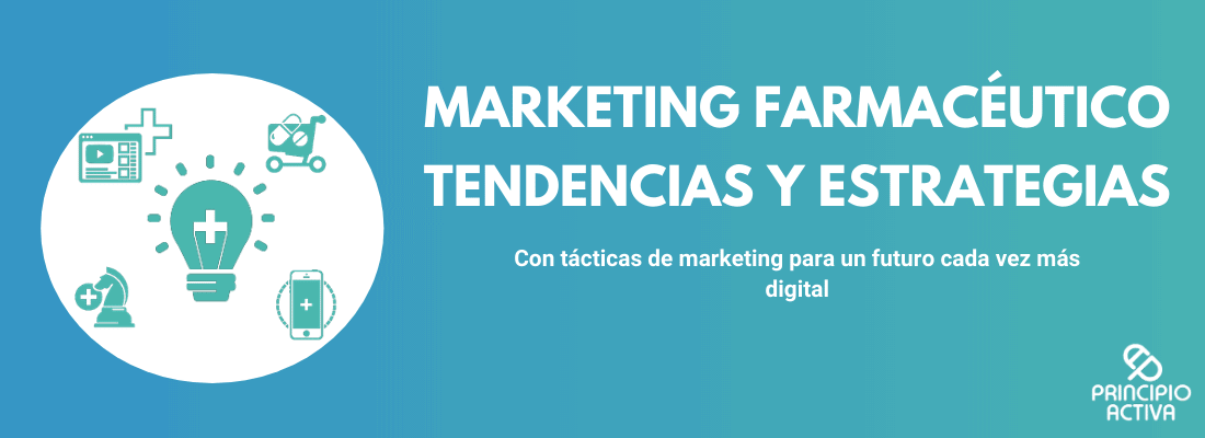 Marketing farmacéutico y marketing digital: Estrategias y tendencias para 2020