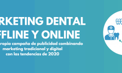 Marketing dental - Estrategias para crear tu campaña offline y digital